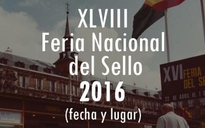 Fechas y Horarios de la XLVIII Feria Nacional del Sello 2016