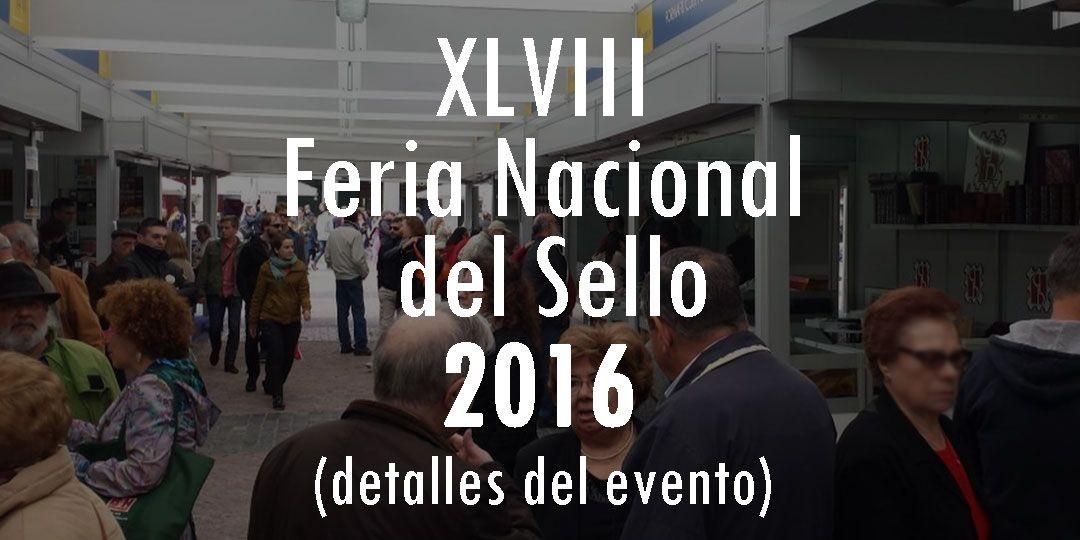 XLVIII Feria Nacional del Sello Madrid 2016 Detalles del Evento
