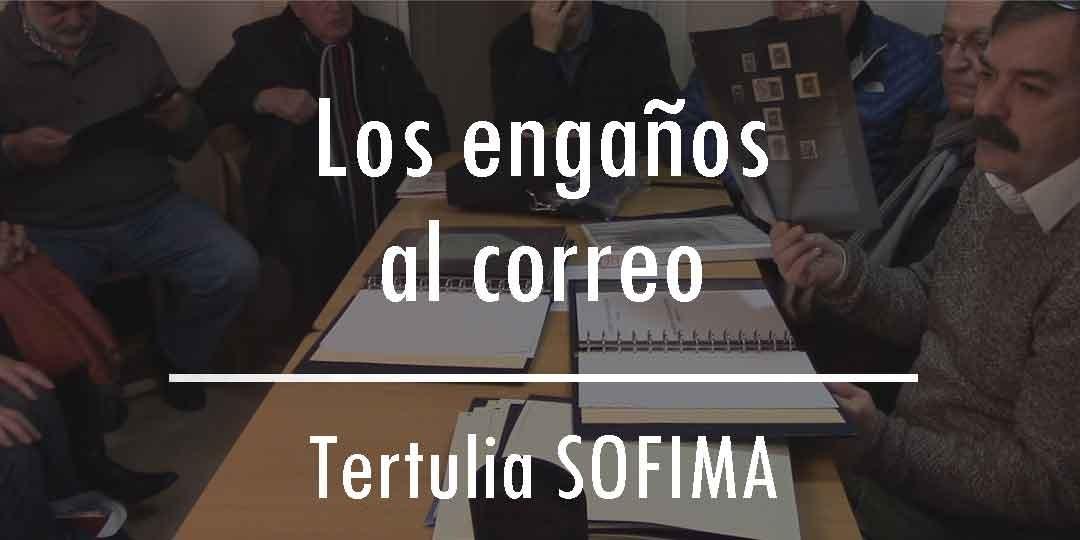 Los engaños al correo – Tertulia SOFIMA 21/02/16