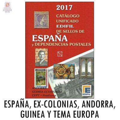 CATALOGO EDIFIL 2017 PARA SELLOS DE ESPAÑA Y DEPENDENCIAS POSTALES EX COLONIAS ANDORRA GUINEA Y TEMA EUROPA
