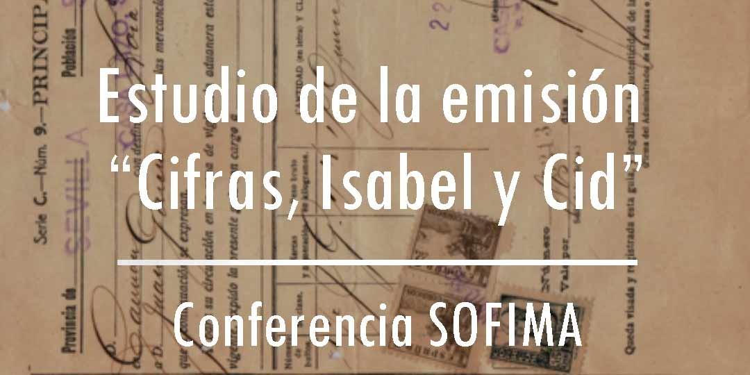 Estudio de la emisión «Cifras, Isabel y Cid» (1937 – 1939): Planificación y metodología. – Conferencia SOFIMA 13/03/16