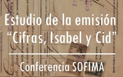 """Estudio de la emisión """"Cifras, Isabel y Cid"""" (1937 – 1939): Planificación y metodología. – Conferencia SOFIMA 13/03/16"""