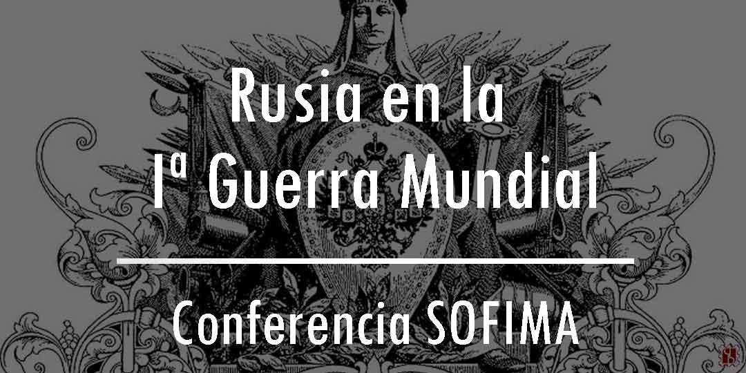 Historias de la Filatelia: Rusia en la Primera Guerra Mundial – Conferencia SOFIMA 25/09/16