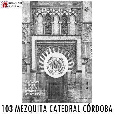 103 PATRIMONIO MUNDIAL MEZQUITA CATEDRAL DE CORDOBA