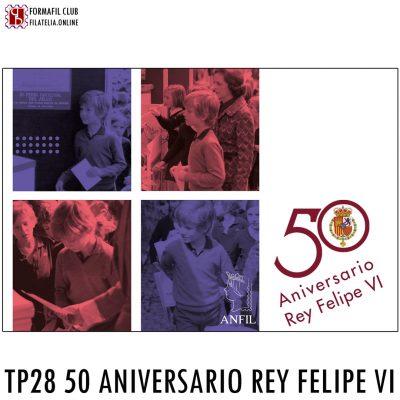 TP 28 TARJETA POSTAL ANFIL 50 ANIVERSARIO REY FELIPE VI